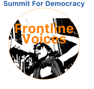 #FrontlineVoices #SummitforDemocracy Democracy, Global